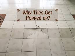 10 reasons why tiles get buckled