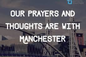 Image result for thoughts and prayers for Manchester