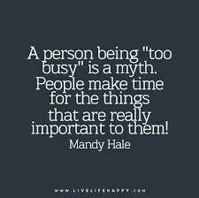 "Busy Quotes Gorgeous A Person Being ""too Busy"" Is A Myth People Make Time For The Things"