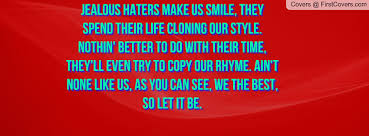 Maybe you would like to learn more about one of these? Hater Quotes That Rhyme Quotesgram