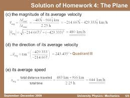 5 5 5 september december 2009 university physics mechanics c the magnitude of its average velocity solution of homework 4 the plane d the direction of