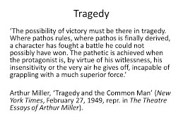 week death of a sman arthur miller death of a sman theatre essays of arthur miller tragedy the possibility of victory must be there in tragedy