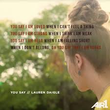 You Saylauren Daigle Christian Music Lyrics Christian