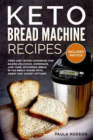 At the moment i switch between south indian. Keto Bread Machine Recipes Tried And Tested Cookbook For Baking Low Carb Ketogenic Recipes In The Bread Maker With Sweet And Savory Options Including Photos Of The Final Loaves Hudson Paula 9798638876234