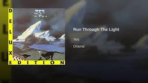 Run Through The Light Yes Run Through The Light