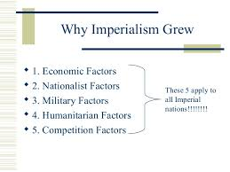 Reasons For Imperialism Sec 1 The Reasons Behind Imperialism