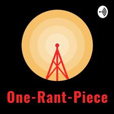 ONE-RANT-PIECE