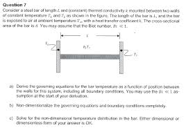 question 7 consider a steel bar of length l and constant thermal conductivity k