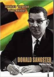 Jamaica's Forgotten Prime Minister - Donald Sangster: Neita ...
