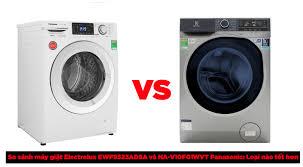 So sánh máy giặt Electrolux EWF9523ADSA và NA-V10FG1WVT Panasonic: Loại nào  tốt