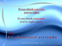 positive attitude ppt positive attitude positive thinking 5 4 2010 2 3