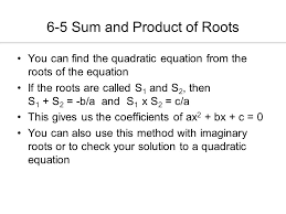 21 6 5 sum and of roots you can find the quadratic equation