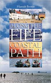 Fife Coastal Path Distance Chart Along The Fife Coastal Path Amazon Co Uk Hamish Brown