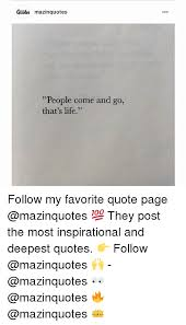 Quoles Mazinquotes People Come And Go That's Life Follow My Favorite Extraordinary Favorite Quote About Life