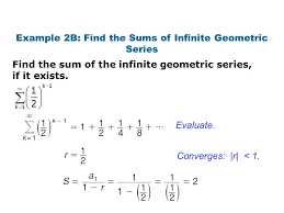 example 2b find the sums of infinite geometric series