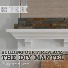 extraordinary do it yourself mantel design building our fireplace the d i y house mommy shelf kit and