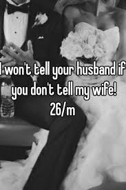 Wont tell your wife