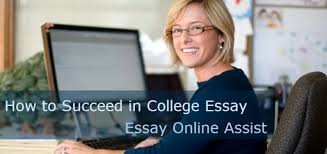 how to succeed in college essay essay online assist  essay online assist