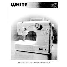 White 3032 Sewing Machine Manual