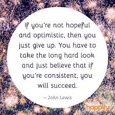 Why Optimism Is The Answer John Lewis Happify Daily Awesome John Lewis Quotes
