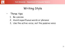 york university department of computer science writing a 21 21 york university department of computer science writing style three tips 1 be concise 2 avoid superfluous words or phrases 3 use the active voice