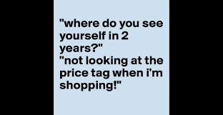 where do you see yourself in years not looking at the price where do you see yourself in 2 years not looking at the price tag when i m shopping post by zhrichind on boldomatic