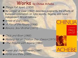 by chinua achebe things fall apart chinua achebe born in  works by chinua achebe  things fall apart 1958  no longer at ease