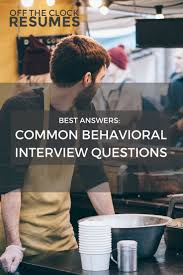 1000 idéer om behavioral interview på jobbintervjuer best answers to common behavioral interview questions off the clock resumes