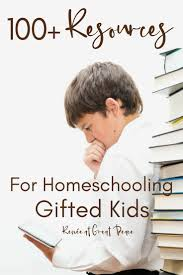 100 resources for homeing gifted kids renée at great peace home gifted