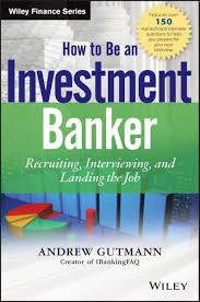 how to be an investment banker ebook by andrew gutmann how to be an investment banker ebook by andrew gutmann 9781118494363 kobo