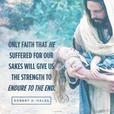 Lds Quotes On Faith Beauteous Strength To Endure