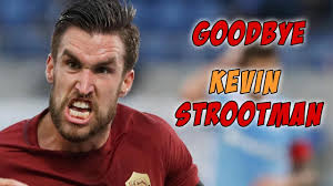 Goodbye Kevin Strootman - YouTube