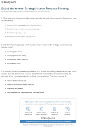 quiz worksheet strategic human resource planning com 1 a company plans to increase the production of its number one selling product over the next seven months as a result the human resource department is