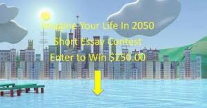 contest pick imagine your life in the year essay contest  2050 essay contest