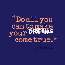 Make Your Dream Come True Quotes Best of Do All You Can To Make Your Dreams Come True