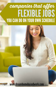 writing jobs at home work from home lance writing jobs the write  top companies that offer flexible jobs you can do on your own schedule flexibility and dom