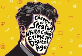 cheating stealing white collar crime in digital age cfo in cheating stealing white collar crime in digital age