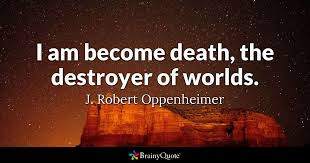 Oppenheimer Quote Unique I Am Become Death The Destroyer Of Worlds J Robert Oppenheimer