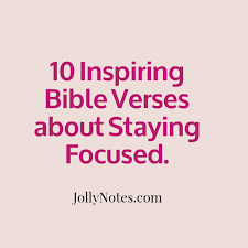 40 Inspiring Bible Verses About Staying Focused Being Focused Delectable Bible Verses About Determination