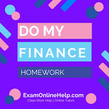 do my finance homework exam quiz and class help service do my finance homework