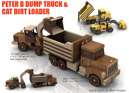 build the peter b dump truck and cat dirt loader full size wood toy plan