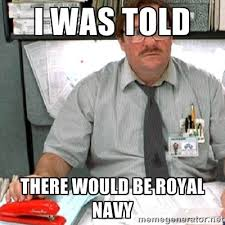 I was told There would be royal navy - milton | Meme Generator via Relatably.com