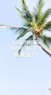 A Little Progress Each Day Adds Up To Big Results Head Over To Www