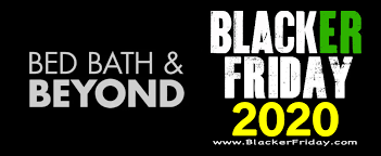 Unlike last year, bed bath & beyond stores will be open on thanksgiving, november 28th from 5pm to midnight. Bed Bath Beyond Black Friday 2020 Sale What To Expect Blacker Friday