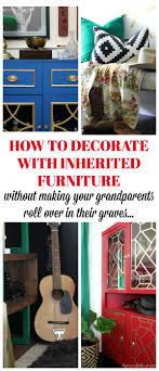 how to decorate furniture. How To Decorate With Inherited Furniture | Decorating Ideas For The Home On A