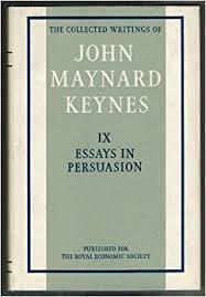 the collected writings of john nard keynes volume ix essays the collected writings of john nard keynes volume ix essays in persuasion collected works of keynes v 9