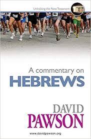 A <b>Commentary</b> on Hebrews: <b>David Pawson</b>: 9781909886339 ...