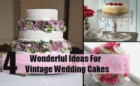 Vintage Style Wedding Cake Ideas Freshbirthdaycakesgq