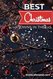 Easiest Way To Check Christmas Lights Best Christmas Towns In The Us Christmas Travel Holiday