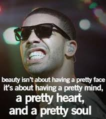 Drake Quotes About Beauty Best Of 24 Best Drake Quotes Images On Pinterest Drake Quotes Quotes By